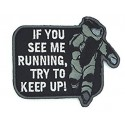 PATCH IF YOU SEE ME RUNNING TRY TO KEEP UP